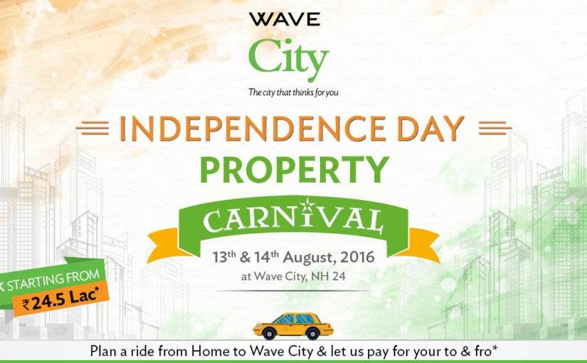 Wave City में हो रहा है स्वतंत्रता-दिवस प्रॉपर्टी कार्निवल का आयोजन-13 और 14 अगस्त 2016 को