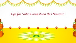 Tips for Griha Pravesh this Navratri!!