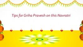 Tips for Griha Pravesh this Navratri!!