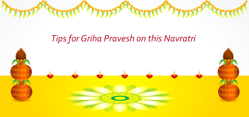Tips for Griha Pravesh this Navratri
